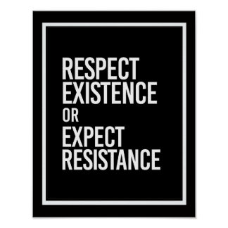 Respect Existence or Expect Resistance -- - white  Poster