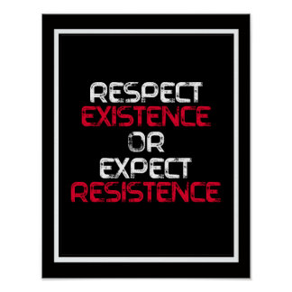 Respect Existence or Expect Resistence - - white - Poster