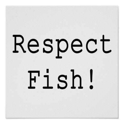 Respect Fish Posters
