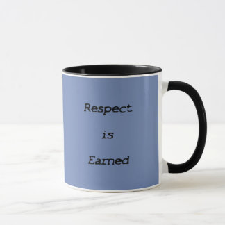 Respect is Earned Mug