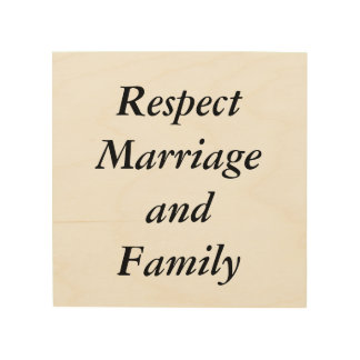 Respect Marriage and Family Wall Art Wood Canvases