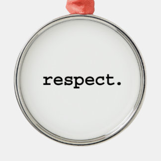 respect. metal ornament