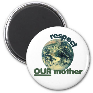 Respect mother earth magnet