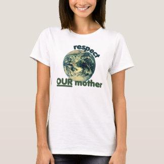 Respect mother earth T-Shirt