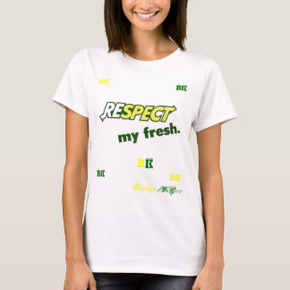 Respect my fresh T-Shirt