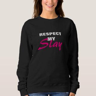 Respect My Slay Sweatshirt