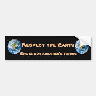 Respect Planet Earth  Future Bumper Sticker