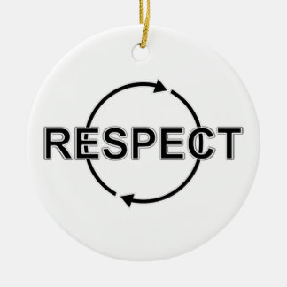 Respect Round Ceramic Ornament