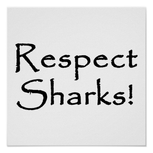 Respect Sharks Poster