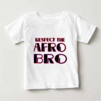 RESPECT THE AFRO Bro- PNK BLK Baby T-Shirt