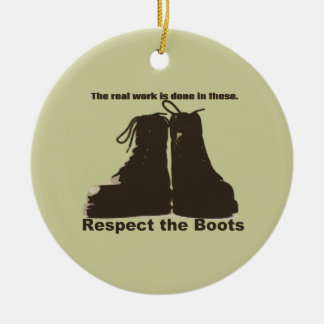 Respect The Boots : What real workers wear. Round Ceramic Ornament