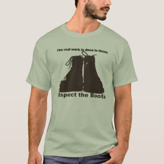 Respect The Boots : What real workers wear. T-Shirt