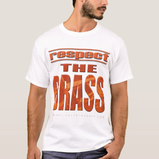 Respect The Brass T-Shirt