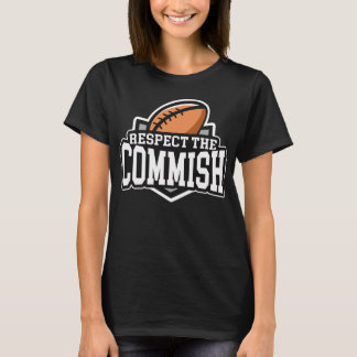 Respect the Commish: Fantasy Football T-Shirt