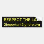 RESPECT THE LAW bumper sticker Car Bumper Sticker