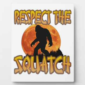 Respect The Squatch Plaque