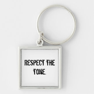 Respect the tone keychain