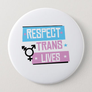 Respect Trans Lives - -  4 Inch Round Button