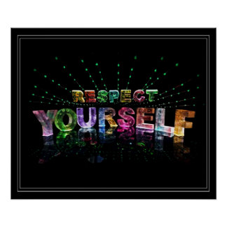 Respect Yourself Inspirational Poster