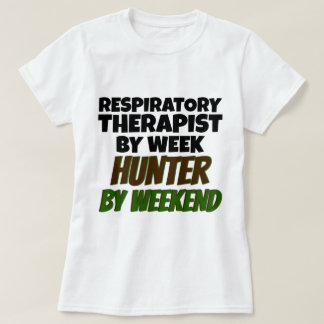 Respiratory Therapist by Week Hunter by Weekend T-Shirt