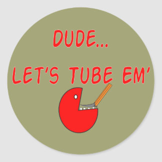Respiratory Therapist Dude Let s Tube Em Gifts Round Sticker