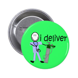 Respiratory Therapist I Deliver Oxygen Pinback Button