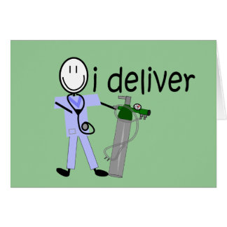 """Respiratory Therapist """"I Deliver""""  (Oxygen) Greeting Card"""