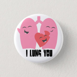 Respiratory Therapist I Lung You Button Lungs RT