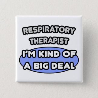 Respiratory Therapist...Kind of a Big Deal 2 Inch Square Button