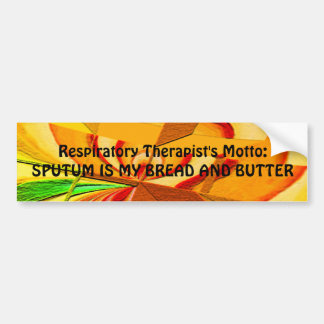 "Respiratory Therapist ""Sputum is my..."" Bumper Sticker"
