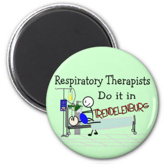 Respiratory Therapists do it in Trendelenburg 2 Inch Round Magnet