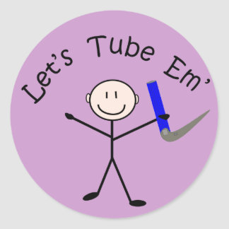 """Respiratory Therapy Stick Person """"Let's Tube Em"""" Round Sticker"""