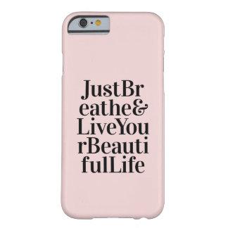 Respirez juste les cadeaux modernes de rose de coque barely there iPhone 6