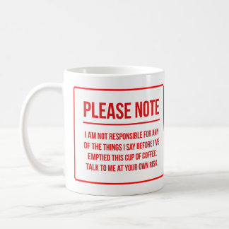 Responsibility Disclaimer Funny Coffee Coffee Mug
