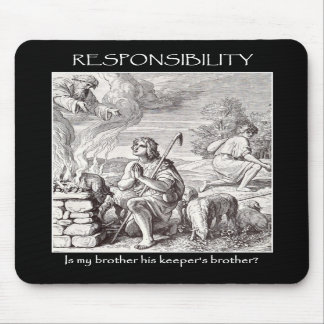 responsibility-is-my-brother-his-keepers-brother mousepad