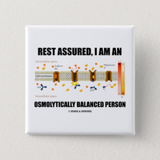 Rest Assured I Am An Osmolytically Balanced Person 2 Inch Square Button
