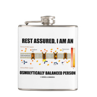Rest Assured I Am An Osmolytically Balanced Person Hip Flask