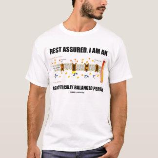 Rest Assured, I Am Osmolytically Balanced T-Shirt