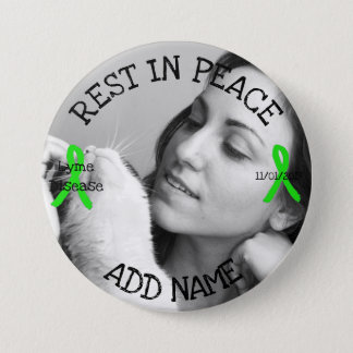 Rest in Peace Lyme Disease  Personalized Button