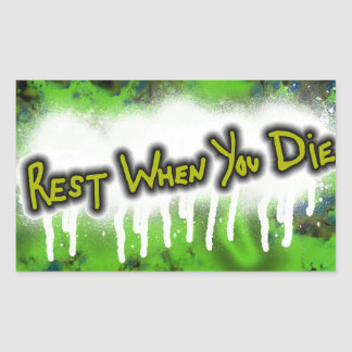 Rest When You Die sticker