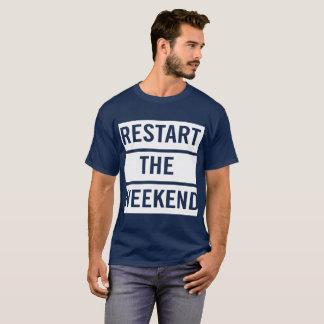 Restart the weekend funny work humor T-Shirt