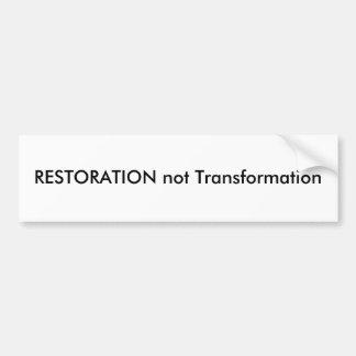 RESTORATION not Transformation Bumper Sticker