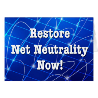Restore Net Neutrality Now! Card