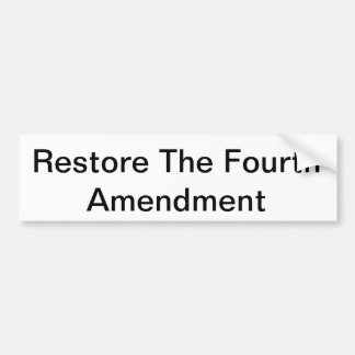 Restore The Fourth Amendment Bumper Sticker