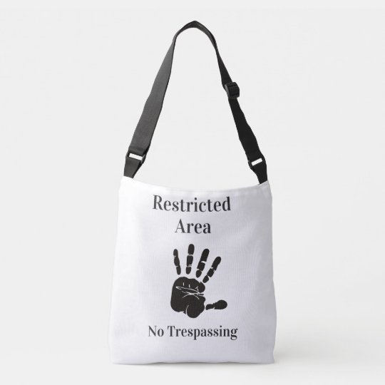 Restricted Area No Trespassing funny quote Crossbody Bag