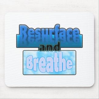 Resurface and Breathe Mouse Pad