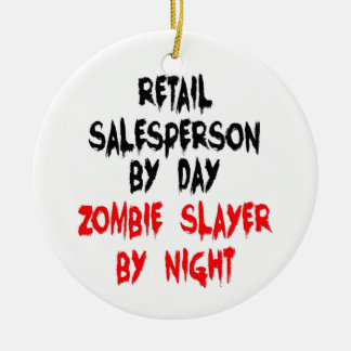 Retail Salesperson Zombie Slayer Ceramic Ornament