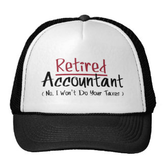 Retired Accountant, No I Won't Do Your Taxes Trucker Hat