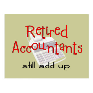 """Retired Accountants """"Still Add Up"""" Post Cards"""