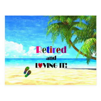 Retired and Loving it! Postcard